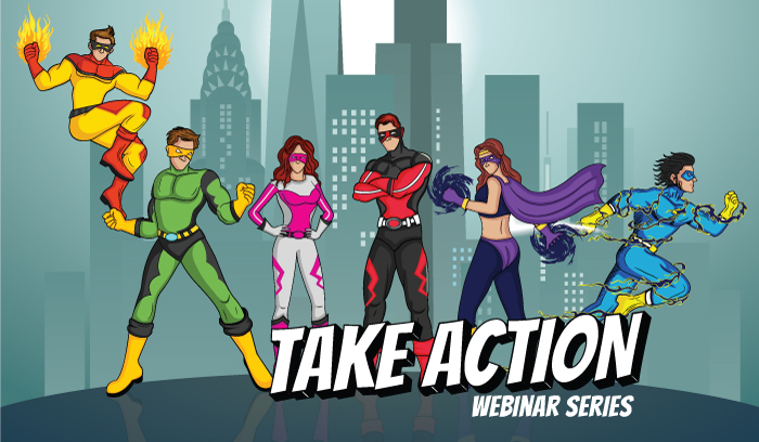 The Take Action! Webinar Series
