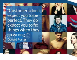 Customers don't expect you to be perfect. They do expect you to fix things when they go wrong. Donald Porter