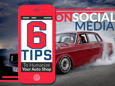 6 Tips to Humanize Your Auto Shop on Social Media