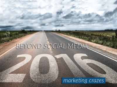 Beyond Social Media 2016 Marketing Crazes Free Marketing E-Book Download