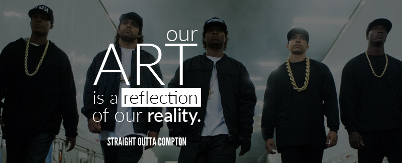 Exceptional social media campaigns: Straight Outta Compton: Our art is a reflection of our reality quote